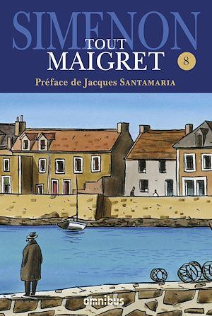 Téléchargez le livre :  Tout Maigret T. 8