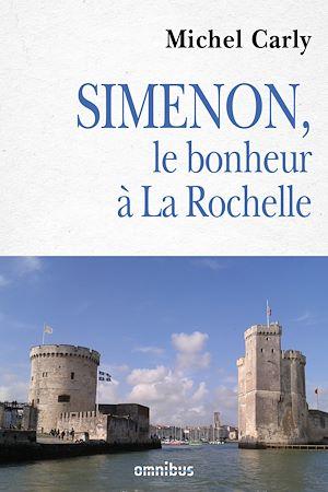 Téléchargez le livre :  Simenon le bonheur à La Rochelle