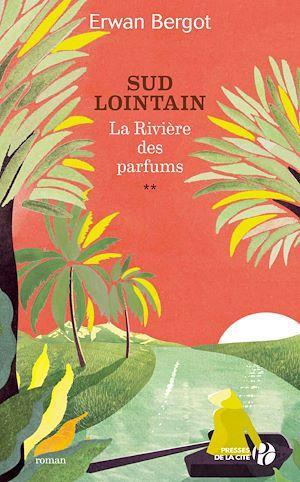 Téléchargez le livre :  Sud lointain T2 - La Rivière des parfums