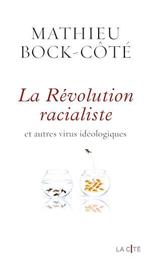 Téléchargez le livre :  La Révolution racialiste, et autres virus idéologiques