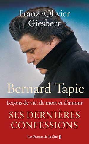 Téléchargez le livre :  Bernard Tapie, Leçons de vie, de mort et d'amour