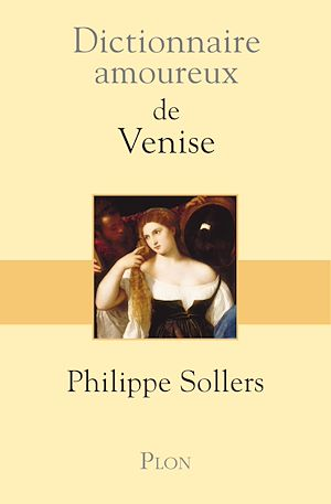Téléchargez le livre :  Dictionnaire amoureux de Venise