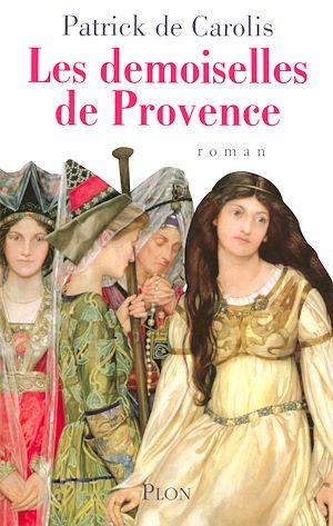 Téléchargez le livre :  Les demoiselles de Provence