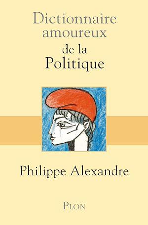 Téléchargez le livre :  Dictionnaire amoureux de la Politique