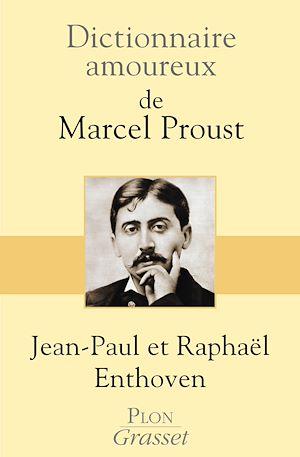 Téléchargez le livre :  Dictionnaire amoureux de Marcel Proust