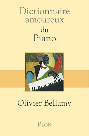 Téléchargez le livre :  Dictionnaire amoureux du piano