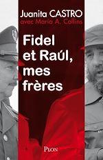 Télécharger le livre :  Fidel et Raül, mes frère