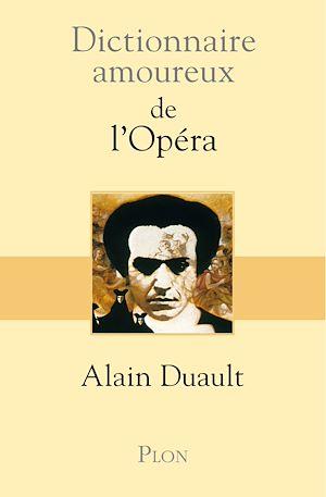 Téléchargez le livre :  Dictionnaire amoureux de l'Opéra