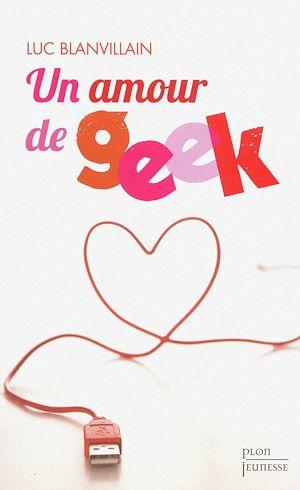 Téléchargez le livre :  Un amour de geek
