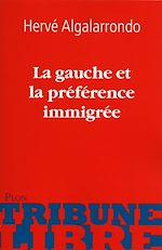 Télécharger le livre :  La gauche et la préférence immigrée