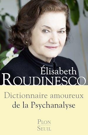 Téléchargez le livre :  Dictionnaire amoureux de la psychanalyse