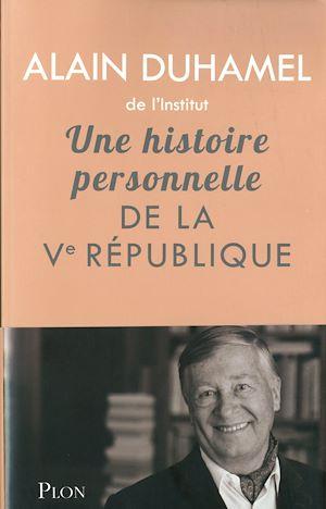 Téléchargez le livre :  Une histoire personnelle de la Ve République
