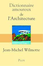 Télécharger cet ebook : Dictionnaire amoureux de l'architecture