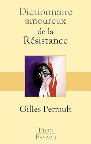 Téléchargez le livre :  Dictionnaire amoureux de la Résistance