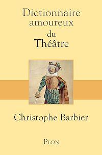 Télécharger le livre : Dictionnaire amoureux du théâtre