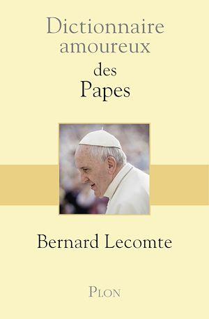Téléchargez le livre :  Dictionnaire amoureux des Papes