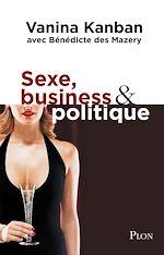 Télécharger le livre :  Sexe, business & politique