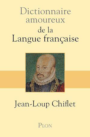 Téléchargez le livre :  Dictionnaire amoureux de la langue française
