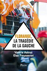 Télécharger le livre :  Florange, la tragédie de la gauche