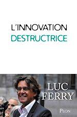Télécharger cet ebook : L'innovation destructrice