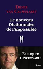 Télécharger le livre :  Le nouveau dictionnaire de l'impossible