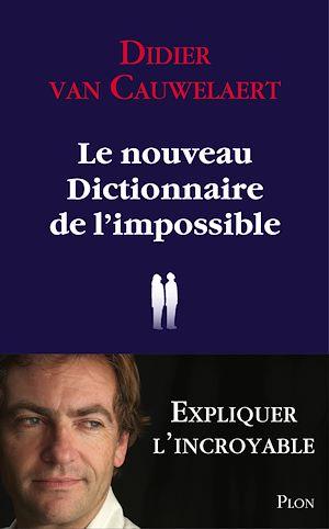 Téléchargez le livre :  Le nouveau dictionnaire de l'impossible