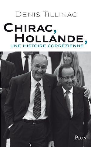 Téléchargez le livre :  Chirac-Hollande, une histoire corrézienne