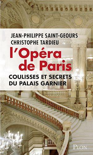 Téléchargez le livre :  L'Opéra de Paris, coulisses et secrets du Palais Garnier