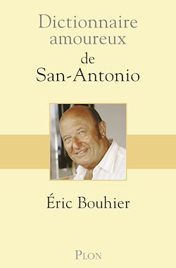 Téléchargez le livre numérique:  Dictionnaire amoureux de San Antonio