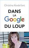 Téléchargez le livre numérique:  Dans la Google du loup