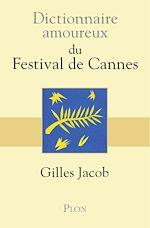 Télécharger le livre :  Dictionnaire amoureux du festival de Cannes