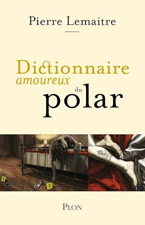 Téléchargez le livre :  Dictionnaire amoureux du polar