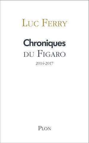 Téléchargez le livre :  Chroniques du Figaro 2014-2017