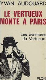 Télécharger le livre :  Le Vertueux monte à Paris