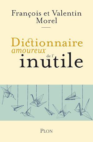 Téléchargez le livre :  Dictionnaire amoureux de l'inutile