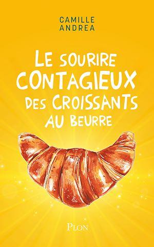 Téléchargez le livre :  Le sourire contagieux des croissants au beurre