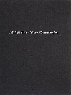 Téléchargez le livre :  Michael Denard danse «L'Oiseau de feu»