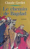 Téléchargez le livre numérique:  Le Chemin de Bagdad