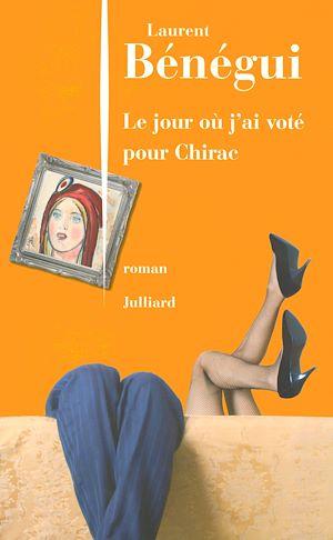 Téléchargez le livre :  Le Jour où j'ai voté pour Chirac