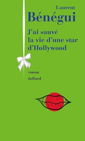 Téléchargez le livre :  J'ai sauvé la vie d'une star d'Hollywood
