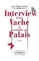 Télécharger le livre :  Interview d'une vache et scandale au Palais