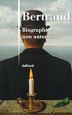 Télécharger le livre :  Biographies non autorisées