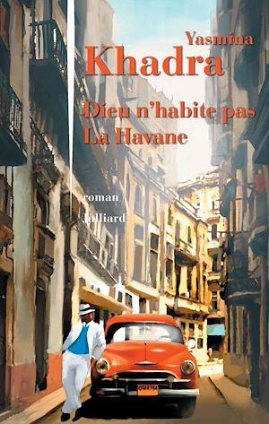 Téléchargez le livre :  Dieu n'habite pas La Havane