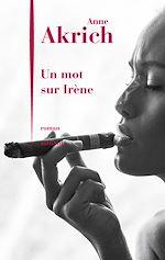 Télécharger le livre :  Un mot sur Irène