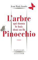 Télécharger le livre :  L'Arbre qui donna le bois dont on fit Pinocchio