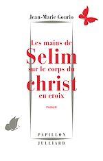 Télécharger le livre :  Les Mains de Sélim sur le corps du Christ en croix