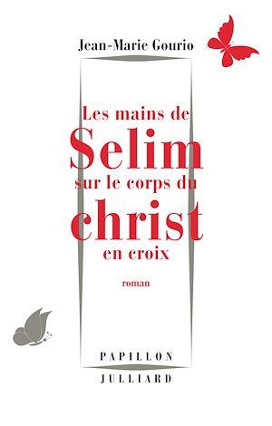 Téléchargez le livre :  Les Mains de Sélim sur le corps du Christ en croix