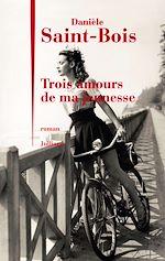 Télécharger le livre :  Trois amours de ma jeunesse