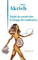 Télécharger le livre :  Traité de savoir-rire à l'usage des embryons