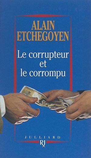 Téléchargez le livre :  Le corrupteur et le corrompu